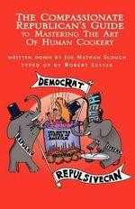 The Compassionate Republican's . . . - Robert Lesser