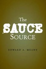 The Sauce Source - Edward A Meany