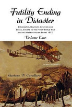 Futility Ending in Disaster : Diplomatic Military Aviation and Social Events in the First World War on the Austro-italian Front - Gaetano V. Cavallaro