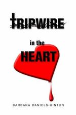 Tripwire in the Heart - Barbara N. Daniels-Hinton