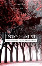 Into the Mist : When Someone You Love Has Alzheimer's Disease - deborah Glover-uetz