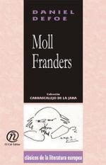 Moll Franders : Coleccion de Clasicos de la Literatura Europea