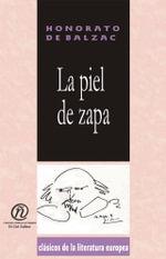 La piel de zapa : Coleccion de Clasicos de la Literatura Europea