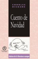Cuento de Navidad : Coleccion de Clasicos de la Literatura Europea