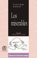 Los miserables : Coleccion de Clasicos de la Literatura Europea