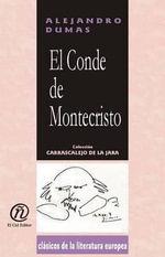 El conde de Montecristo : Coleccion de Clasicos de la Literatura Europea