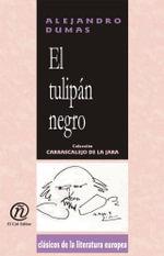 El tulipan negro : Coleccion de Clasicos de la Literatura Europea