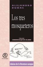 Los tres mosqueteros : Coleccion de Clasicos de la Literatura Europea
