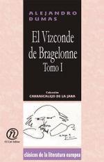 El visconde de Bragelonne (Tomo I) : Coleccion de Clasicos de la Literatura Europea