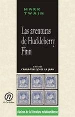 Las aventuras de Huckleberry Finn : Coleccion de Clasicos de la Literatura Estadounidense