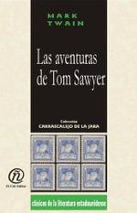 Las aventuras de Tom Sawyer : Coleccion de Clasicos de la Literatura Estadounidense
