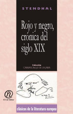 Rojo y negro, cronica del siglo XIX : Coleccion de Clasicos de la Literatura Europea