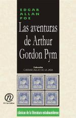 Las aventuras de Arthur Gordon Pym : Coleccion de Clasicos de la Literatura Estadounidense