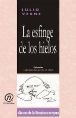 La esfinge de los hielos : Coleccion de Clasicos de la Literatura Europea