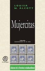 Mujercitas : Coleccion de Clasicos de la Literatura Estadounidense