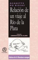 Relacion de un viaje al Rio de la Plata : Coleccion de Clasicos de la Literatura Europea