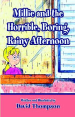 Millie and the Horrible, Boring, Rainy Afternoon - David Thompson