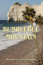 Bumblebee Mountain - Ronald Lee Christopher