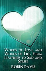 Words of Love and Words of Life, from Happiness to Sad and Strife - Robin Davis
