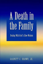 A Death in the Family - Garnett C Brown, Jr