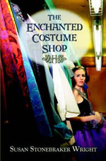 The Enchanted Costume Shop - Susan Stonebraker Wright