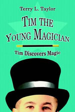 Tim the Young Magician : Tim Discovers Magic - Terry L Taylor