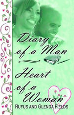 Diary of a Man Heart of a Woman - Rufus Fields