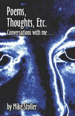 Poems, Thoughts, Etc. : Conversations with Me - Mike Stoller