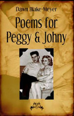 Poems for Peggy & Johny - Dawn Blake-Meyer
