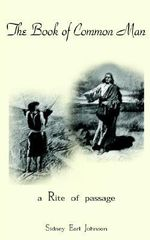 Book of Common Man :  A Rite of Passage - Sidney Earl Johnson