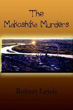 Makoshika Murders - Robert Lewis