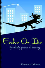 Evolve or Die - Timothy LaBadie