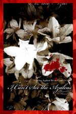 I Can't See the Azaleas : Violence Against Women and Children - Dianna Cook Thomas