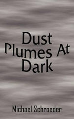Dust Plumes At Dark : The Un Secretary-General and the Evolution of Un D... - Michael Schroeder