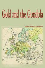 Gold and the Gondola - Alessandro Lombardi