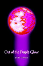 Out of the Purple Glow - Jon Tal Murphree