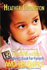 Li'l PerSOULnalities :  A Children's Book for Parents and Teachers - Heather Covington