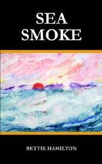 Sea Smoke - BETTIE HAMILTON