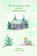 The Adventures of Andy and His Animal Friends - Sara Lucasi