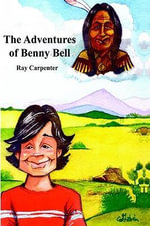 The Adventures of Benny Bell - Ray Carpenter