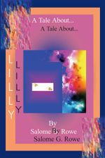 A Tale About Lilly - Salome G. Rowe