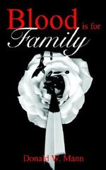 Blood is for Family - Donald W. Mann