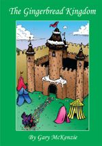 The Gingerbread Kingdom - Gary McKenzie