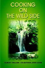 Cooking on the Wild Side - ALBERT TAILLON