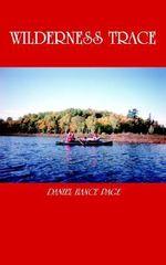 Wilderness Trace - DANIEL HANCE PAGE