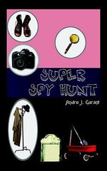 Super Spy Hunt - Andre J. Garant