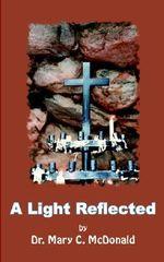 A Light Reflected - Mary C. McDonald