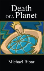 Death Of A Planet - Michael Ribar