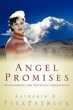 Angel Promises : A History Based on the Life of an Academic Librari... - Katherin B. FitzPatrick
