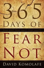 365 Days of Fear Not - David Komolafe